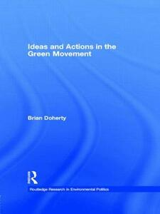 Ideas and Actions in the Green Movement - Brian Doherty - cover
