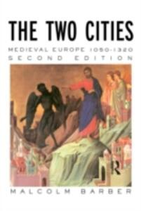 The Two Cities: Medieval Europe 1050-1320 - Malcolm Barber - cover