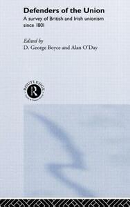 Defenders of the Union: A Survey of British and Irish Unionism Since 1801 - cover