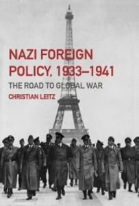 Nazi Foreign Policy, 1933-1941: The Road to Global War - Christian Leitz - cover