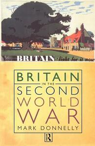 Britain in the Second World War - Mark Donnelly - cover