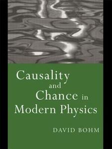 Causality and Chance in Modern Physics - David Bohm - cover