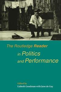 The Routledge Reader in Politics and Performance - cover