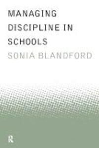 Managing Discipline in Schools - Sonia Blandford - cover
