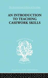 A Introduction to Teaching Casework Skills - Jean S. Heywood - cover