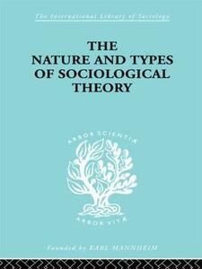 The Nature and Types of Sociological Theory - Don Martindale - cover