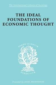 The Ideal Foundations of Economic Thought - Werner Stark - cover
