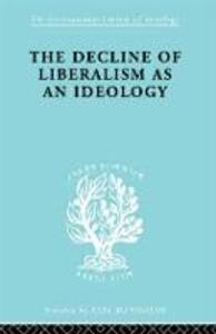 The Decline of Liberalism as an Ideology - John H. Hallowell - cover