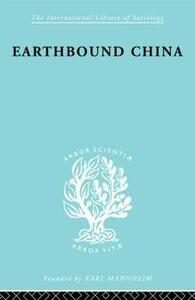 Earthbound China: A Study of the Rural Economy of Yunnan - Chih-i Chang,Tung-Fei Hsiao - cover