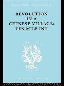 Revolution in a Chinese Village: Ten Mile Inn - David Crook,Isabel Crook - cover