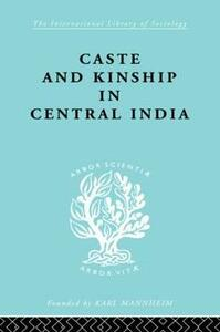 Caste and Kinship in Central India: A Study of Fiji Indian Rural Society - Adrian C. Mayer - cover