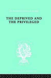The Deprived and The Privileged: Personality Development in English Society - B. M. Spinley - cover