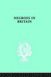 Negroes in Britain: A Study of Racial Relations in English Society - K. L Little - cover