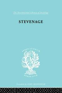 Stevenage: A Sociological Study of a New Town - Harold Orlans - cover