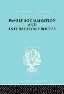 Family: Socialization and Interaction Process - Robert F. Bales,Talcott Parsons - cover