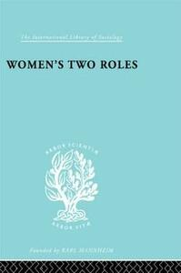 Women's Two Roles: Home and Work - Viola Klein,Alva Myrdal - cover