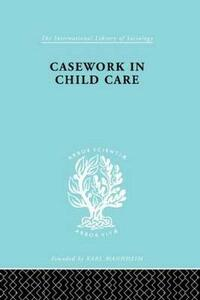 Casework in Childcare - Jean Kastell - cover