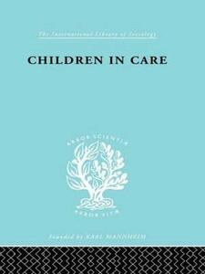 Children in Care: The Development of the Service for the Deprived Child - Jean S. Heywood - cover
