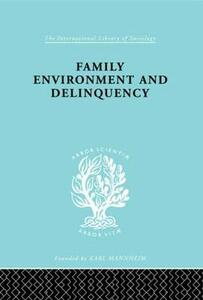 Family Environment and Delinquency - Sheldon Glueck,Eleanor Glueck - cover