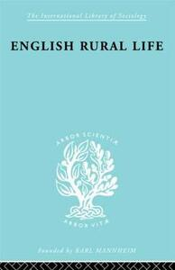 English Rural Life: Village Activities, Organizations and Institutions - H. E. Bracey - cover