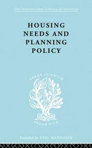 Housing Needs and Planning Policy: Problems of Housing Need & `Overspill' in England & Wales - J. Barry Cullingworth - cover