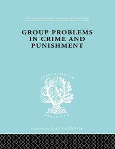 Group Problems in Crime and Punishment - Hermann Mannheim - cover