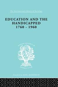 Education and the Handicapped 1760 - 1960 - D.G. Pritchard - cover