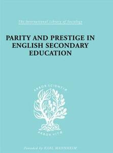 Parity and Prestige in English Secondary Education - Olive Banks - cover
