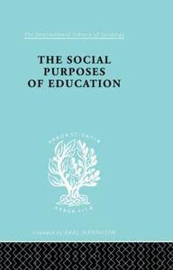 The Social Purposes of Education: Personal and Social Values in Education - K. G. Collier - cover