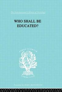 Who Shall Be Educated? Ils 241 - cover