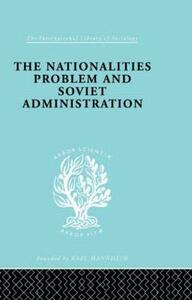 The Nationalities Problem  & Soviet Administration: Selected Readings on the Development of Soviet Nationalities - Rudolf Schlesinger - cover