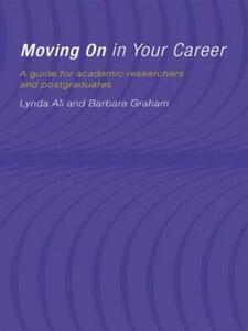 Moving On in Your Career: A Guide for Academics and Postgraduates - Lynda Ali,Barbara Graham - cover