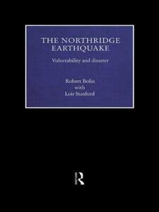 The Northridge Earthquake: Vulnerability and Disaster - Robert Bolin,Lois Stanford - cover