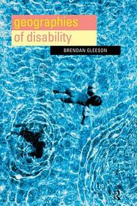 Geographies of Disability - Brendan Gleeson - cover