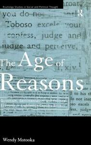 The Age of Reasons: Quixotism, Sentimentalism, and Political Economy in Eighteenth Century Britain - Wendy Motooka - cover