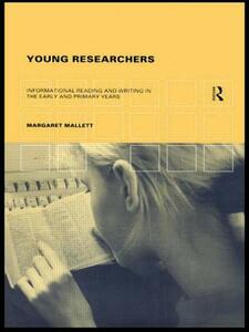Young Researchers: Informational Reading and Writing in the Early and Primary Years - Margaret Mallett - cover