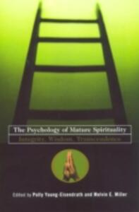 The Psychology of Mature Spirituality: Integrity, Wisdom, Transcendence - cover