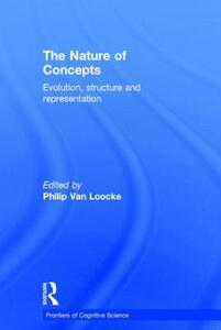 The Nature of Concepts: Evolution, Structure and Representation - cover
