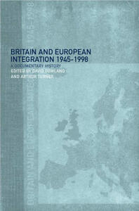 Britain and European Integration, 1945 - 1998: A Documentary History - cover