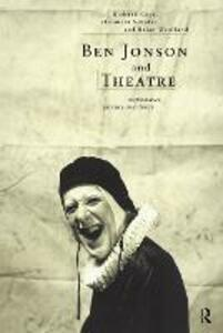 Ben Jonson and Theatre: Performance, Practice and Theory - cover