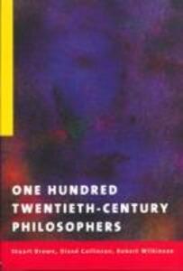 One Hundred Twentieth-Century Philosophers - cover