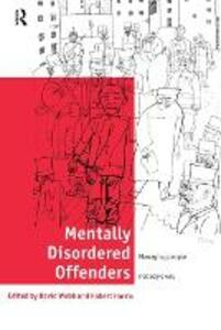 Mentally Disordered Offenders: Managing People Nobody Owns - cover