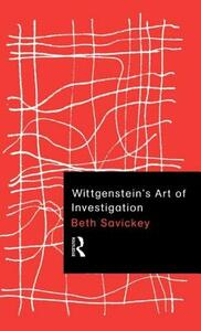 Wittgenstein's Art of Investigation - Beth Savickey - cover