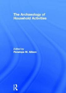 The Archaeology of Household Activities - cover
