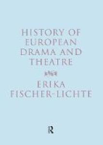 History of European Drama and Theatre - Erika Fischer-Lichte - cover