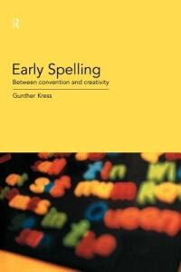 Early Spelling: From Convention to Creativity - Gunther Kress - cover