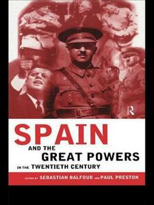 Spain and the Great Powers in the Twentieth Century - cover