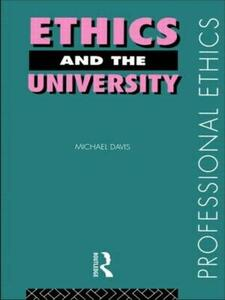 Ethics and the University - Michael Davis - cover