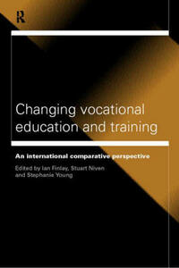 Changing Vocational Education and Training: An International Comparative Perspective - cover