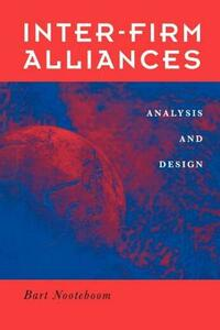 Interfirm Alliances: International Analysis and Design - Bart Nooteboom - cover